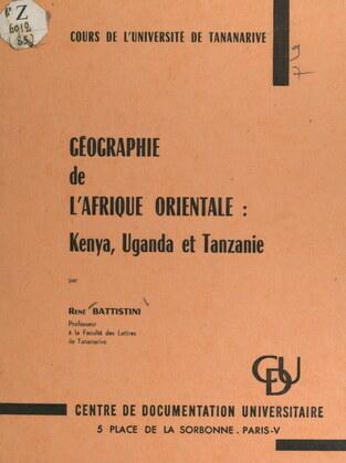 Géographie de l'Afrique orientale : Kenya, Uganda et Tanzanie