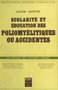 Scolarité et éducation des poliomyélitiques ou accidentés au niveau du second degré