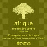 Afrique, une histoire sonore (1960 - 2000)
