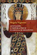 Atenaide, l'Imperatrice Eudocia di Bisanzio