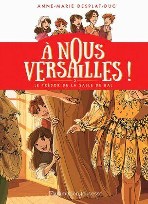 À nous Versailles ! (Tome 2) - Le trésor de la salle de bal