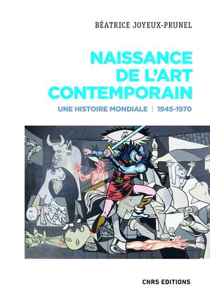 Naissance de l'art contemporain. 1945-1970. Une histoire mondiale