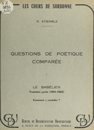 Questions de poétique comparée. 1 : le Babélien (1961-1962). (3). Comment y remédier ?