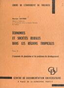 Économies et sociétés rurales dans les régions tropicales (2). L'économie de plantation et les problèmes du développement