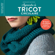 Apprendre le tricot circulaire