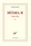 Détails, II. Suite et fin