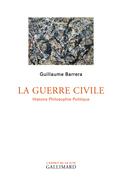 La Guerre civile. Histoire Philosophie Politique