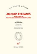Amours persanes. Anthologie de nouvelles iraniennes contemporaines