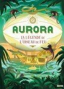 Aurora Tome 2 - La légende de l'oiseau de feu