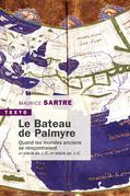 Le Bateau de Palmyre. Quand les mondes anciens se rencontraient