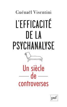 L'efficacité de la psychanalyse. Un siècle de controverses