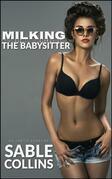 Milking The Babysitter