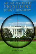 My Father Killed President John F. Kennedy