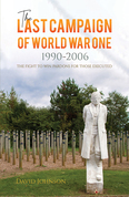 The Last Campaign of World War One: 1990–2006