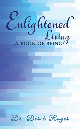Enlightened Living: A Book of Being