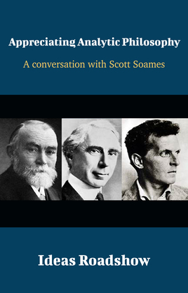 Appreciating Analytic Philosophy - A Conversation with Scott Soames