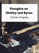 Thoughts on Shelley and Byron
