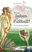 Warum lieben wir Fußball?