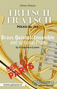 """Tritsch-Tratsch Polka"" Brass quintet/ensemble and opt.Piano (parts)"