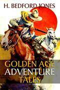 H. Bedford Jones: Golden Age Adventure Tales