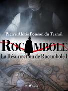 La Résurrection de Rocambole I