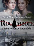 La Résurrection de Rocambole II