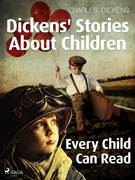 Dickens' Stories About Children Every Child Can Read
