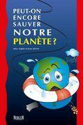 Peut-on encore sauver notre planète?