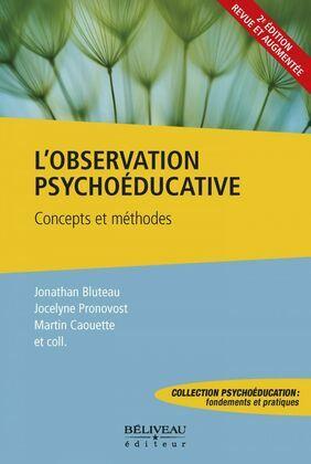 L'observation psychoéducative : Concepts et méthodes 2ième Édition Revue et Augmentée