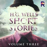H.G. Wells Short Stories, Vol. 3