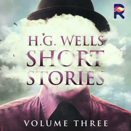 H.G. Wells Short Stories, Vol. 3