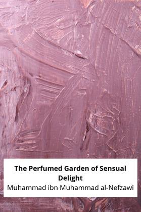 The Perfumed Garden of Sensual Delight