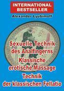 Sexuelle Technik des Analfingerns. Klassische erotische Massage. Technik der klassischen Fellatio