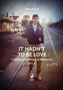 It hadn't to be love