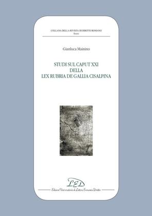 Studi sul Caput XXI della Lex Rubria de Gallia Cisalpina
