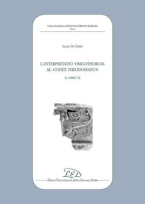 L'«Interpretatio Visigothorum» al «Codex Theodosianus». Il libro IX