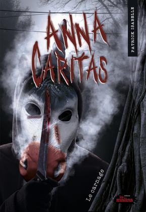 Anna Caritas 4: Le carnage