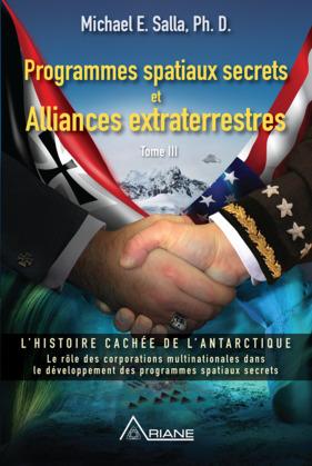 Programmes spatiaux secrets et alliances extraterrestres, tome III