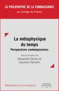 La métaphysique du temps : perspectives contemporaines