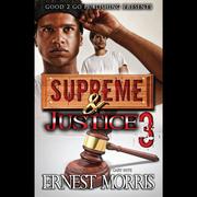 Supreme & Justice 3