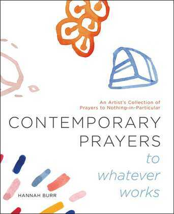 Contemporary Prayers to Whatever Works