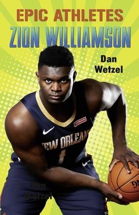 Epic Athletes: Zion Williamson