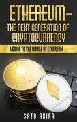 Ethereum  - The Next Generation of Cryptocurrency