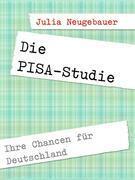 Die PISA-Studie.