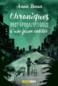 Chroniques post-apocalyptiques d'une jeune entêtée