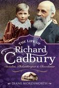 The Life of Richard Cadbury
