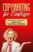 Copywriting für Einsteiger: Wie Sie mit effektiven Werbetexten emotional Verkaufen