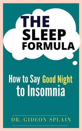 The Sleep Formula-How to Say Good Night to Insomnia