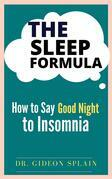 The Sleep Formula-How to Say Good Night to Insomnia
