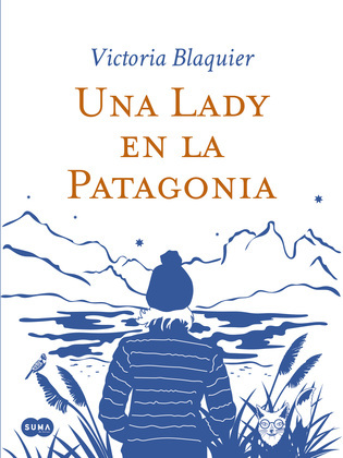 Una Lady en la Patagonia